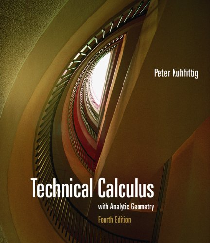 Technical Calculus with Analytic Geometry (Available Titles CengageNOW) (0495018767) by Peter Kuhfittig