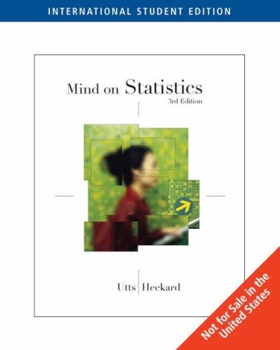 Mind on Statistics, 3rd Edition, International Student Edition (0495019291) by Jessica M. Utts; Robert F. Heckard