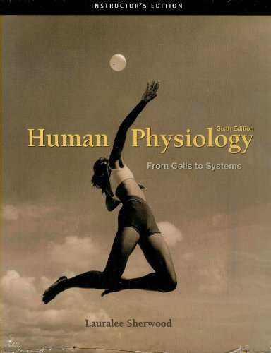 Human Physiology, 6th Edition, Instructor's Edition: Lauralee Sherwood