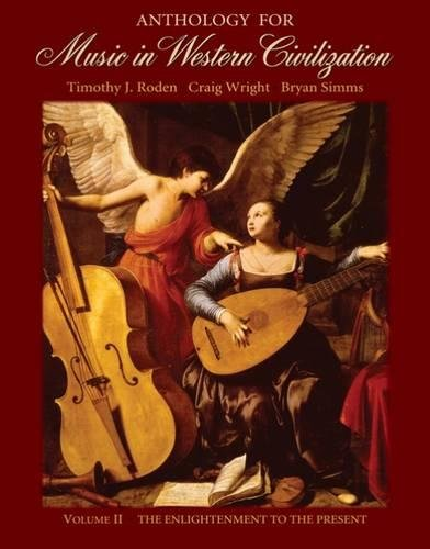 Anthology for Music in Western Civilization, Vol. II: The Enlightenment to the Present