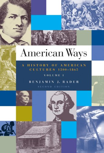 9780495030089: American Ways: A History of American Cultures, 1500 to 1865 Volume I