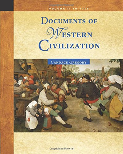 Documents of Western Civilization Volume I: To: Gregory, Candace
