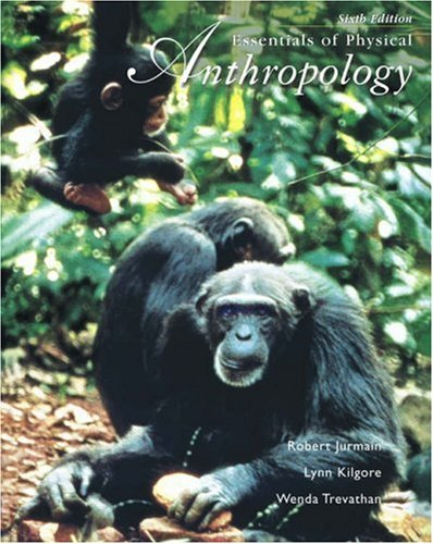 Essentials Of Physical Anthropology (With Infotrac )