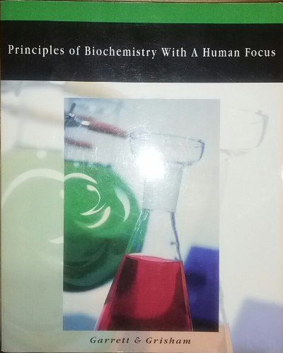 Principles of Biochemistry With a Human Focus: Reginald Garret; Charles
