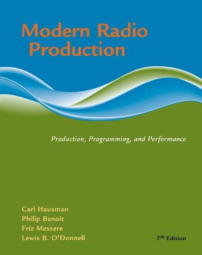 Modern Radio Production: Product, Programming, Performance (Wadsworth: Carl Hausman, Philip