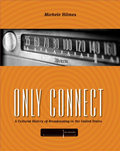 9780495050360: Only Connect: A Cultural History of Broadcasting in the United States