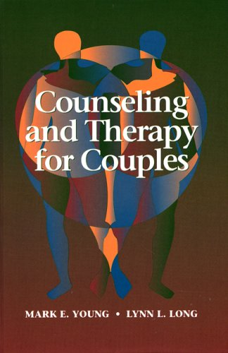 Counseling and Therapy for Couples (Paper Version): Young, Mark E., Long, Lynn L.