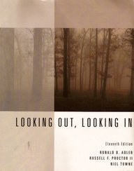 Looking Out, Looking In (with CD-ROM and InfoTrac) (0495064726) by Neil Towne; Ronald B. Adler; Russell F. Proctor II