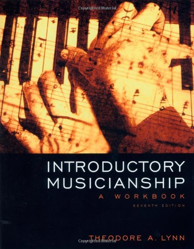 Introductory Musicianship: A Workbook (with CD-ROM and: Theodore A. Lynn