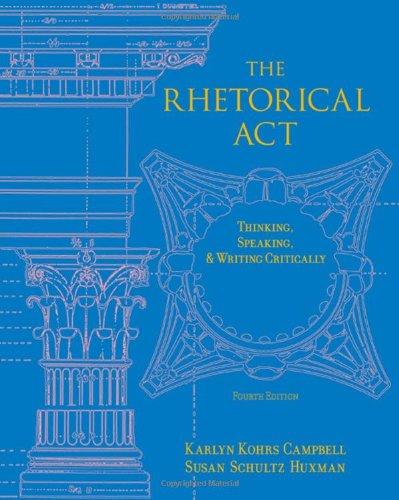 The Rhetorical Act: Thinking, Speaking and Writing