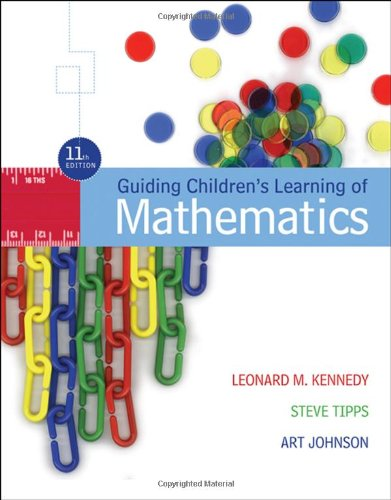 Guiding Children's Learning of Mathematics (049509191X) by Kennedy, Leonard M.; Tipps, Steve; Johnson, Art