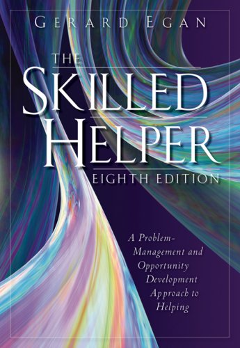 The Skilled Helper 9780495092032 Internationally recognized for its successful problem-management and opportunity development approach to effective helping, Egan's text