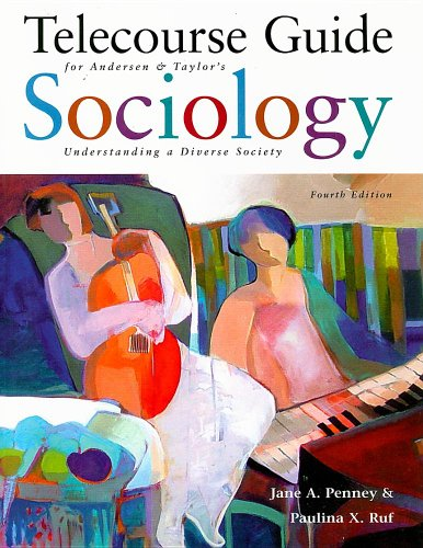 Telecourse Guide for Andersen/Taylor's Sociology: Understanding a Diverse Society, 4th (0495092193) by Andersen, Margaret L.; Taylor, Howard F.