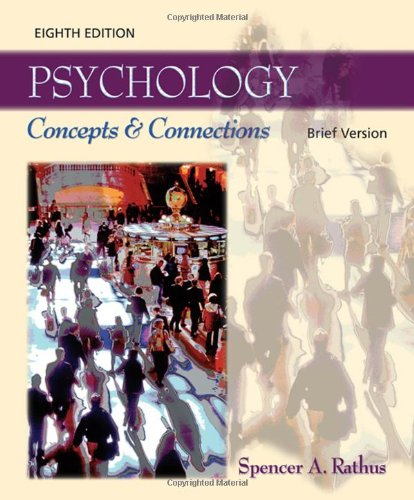 Psychology: Concepts and Connections, Brief Version: Spencer A. Rathus