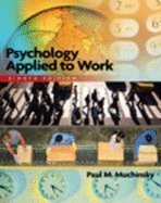9780495093237: Psychology Applied to Work: An Introduction to Industrial and Organizational Psychology