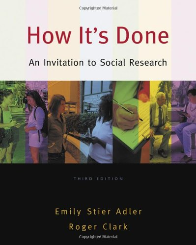 How It's Done: An Invitation to Social Research (0495093386) by Emily Stier Adler; Roger Clark