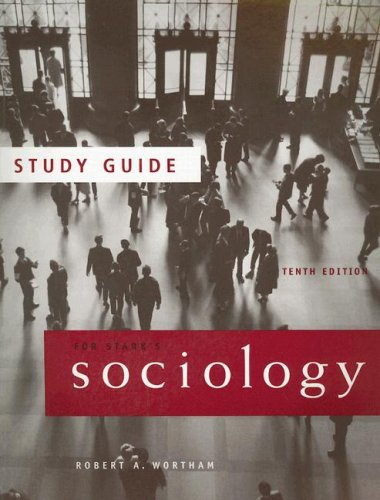 Study Guide for Stark's Sociology, 10th: Rodney Stark