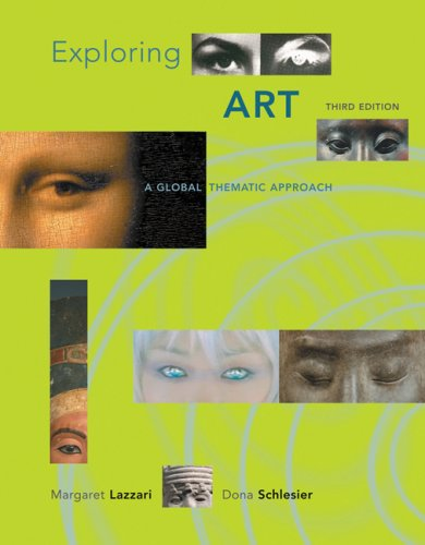 Exploring Art: A Global, Thematic Approach (with: Lazzari, Margaret; Schlesier,