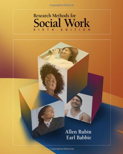 Research Methods for Social Work, 6th Edition (049509515X) by Allen Rubin; Earl R. Babbie
