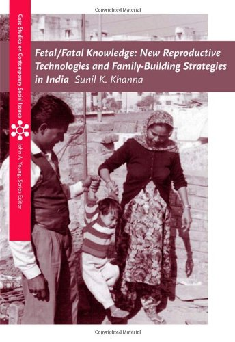 Fetal/Fatal Knowledge: New Reproductive Technologies and Family-Building: Khanna, Sunil K.
