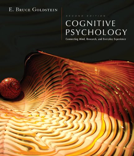 Cognitive Psychology: Connecting Mind, Research and Everyday: E. Bruce Goldstein