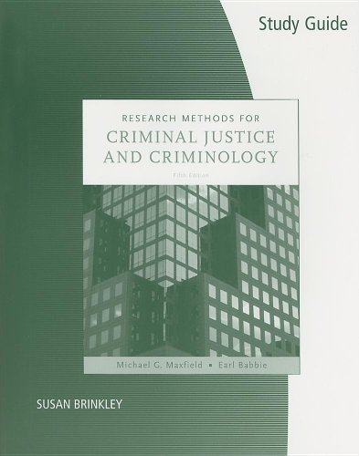 Study Guide for Maxfield/Babbie's Research Methods for Criminal Justice and Criminology, 5th (0495099287) by Earl R. Babbie; Michael G. Maxfield