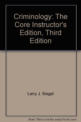 9780495099987: Criminology: The Core Instructor's Edition, Third Edition