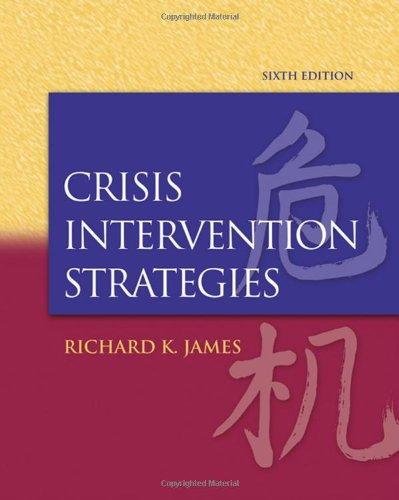 Crisis Intervention Strategies, 6th Edition: James, Richard K.