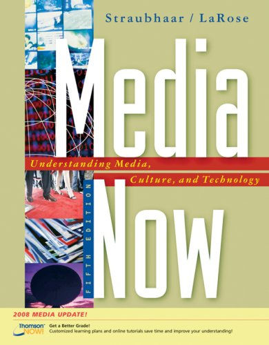 9780495100478: Media Now: Understanding Media, Culture, and Technology