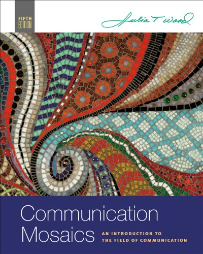 9780495100577: Communication Mosaics: An Introduction to the Field of Communication (Available Titles CengageNOW)