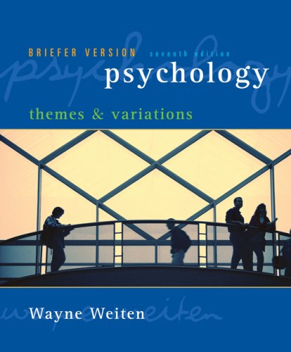 9780495100584: Psychology: Themes and Variations, Briefer Version, 7th Edition (Seventh Ed.) 7e, by Wayne Weiten
