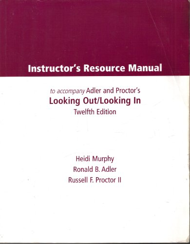 9780495101284: Instructor's Resource Manual to Accompany Adler and Proctor's Looking Out/looking In Twelfth Edition
