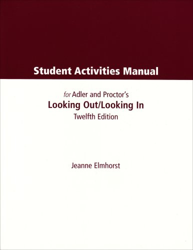 Student Activities Manual for Adler/Proctor/Towne's Looking Out,: Ronald B. Adler,