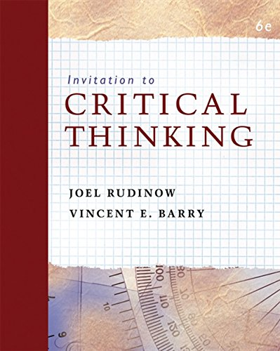 Invitation to Critical Thinking: Rudinow, Joel; Barry, Vincent E.