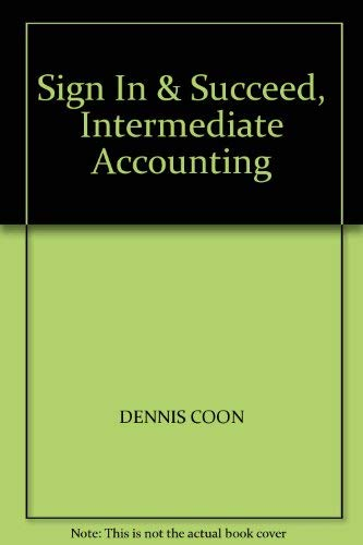 Sign In & Succeed, Intermediate Accounting: DENNIS COON