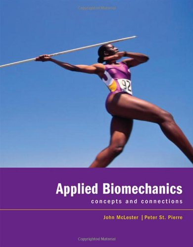 Applied Biomechanics: Concepts and Connections: McLester, John; St. Pierre, Peter