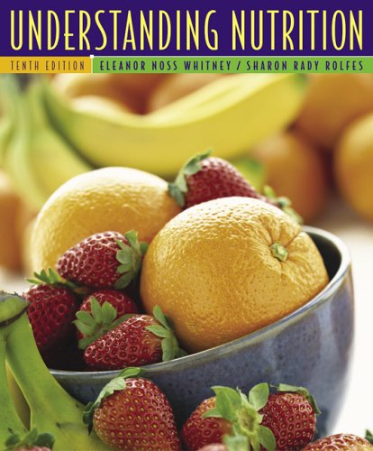Understanding Nutrition: With Dietary Guidelines for Americans 2005, 10th Edition: Whitney