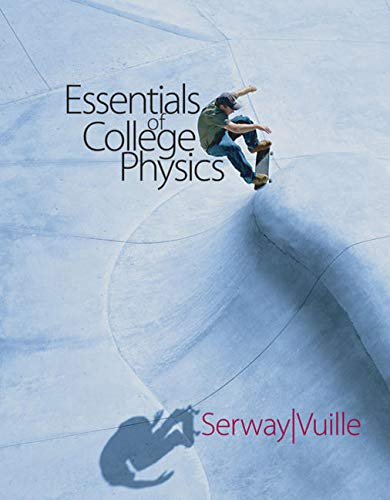 Essentials of College Physics (with CengageNOW 2-Semester: Raymond Serway (James