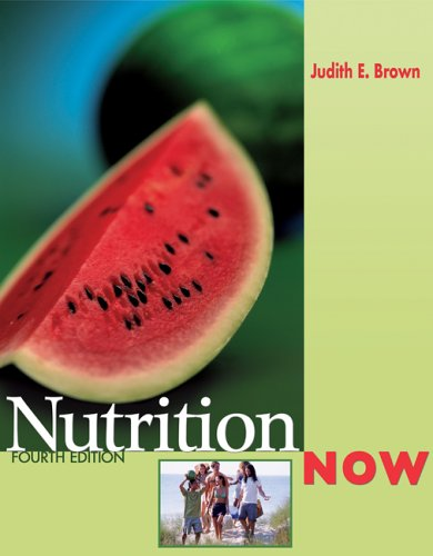 NutritionNOW (with InfoTrac and 2005 Dietary Guidelines: Judith E. Brown