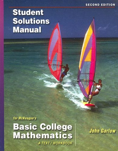 Student Solutions Manual for McKeague's Basic College Mathematics: A Text/Workbook, 2nd (0495107271) by Charles P. McKeague