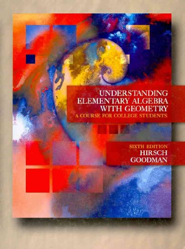 Understanding Elementary Algebra with Geometry: A Course for College Students (0495109037) by Hirsch, Lewis R.; Goodman, Arthur