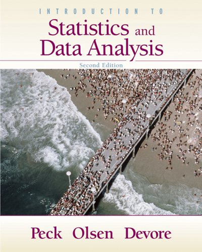 Introduction to Statistics and Data Analysis: Roxy Peck, Chris