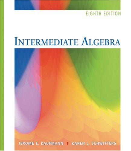Intermediate Algebra: Jerome E. Kaufmann, Karen L. Schwitters