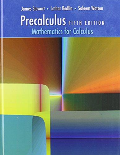 Precalculus: Mathematics for Calculus: James Stewart; Lothar