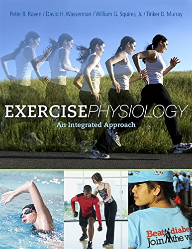 Exercise Physiology, by Raven: Peter B. Raven / David H. Wasserman / William G. Squires / Tinker D....