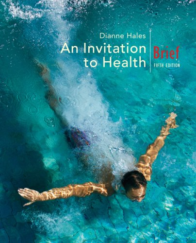 An Invitation to Health, Brief Edition (with Personal Health Self-Assessment with Health Almanac) (0495111759) by Dianne Hales