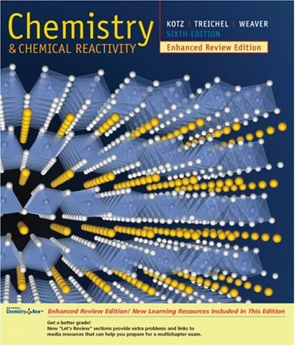 Chemistry and Chemical Reactivity, Enhanced Review Edition: John C. Kotz,