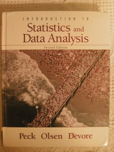 Introduction To Statistics and Data Analysis: Peck, Roxy