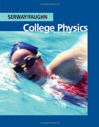 College Physics, 7th Edition (Available 2010 Titles: Raymond A. Serway,