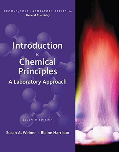 Introduction to Chemical Principles: A Laboratory Approach (Paperback): Susan A Weiner, Blaine ...